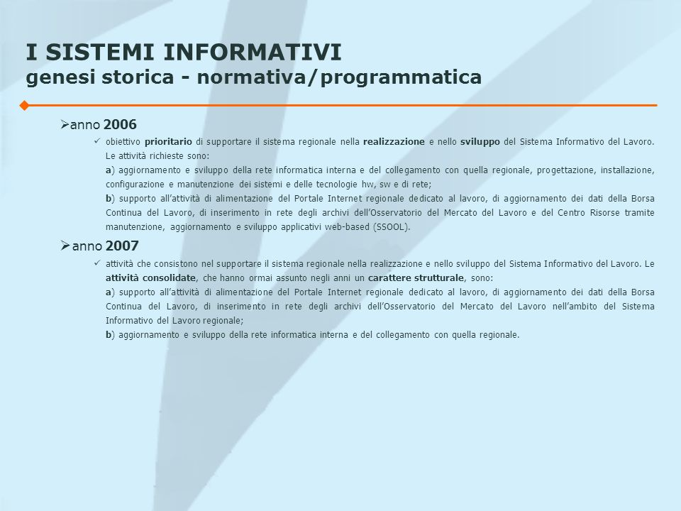 I SISTEMI INFORMATIVI genesi storica - normativa/programmatica