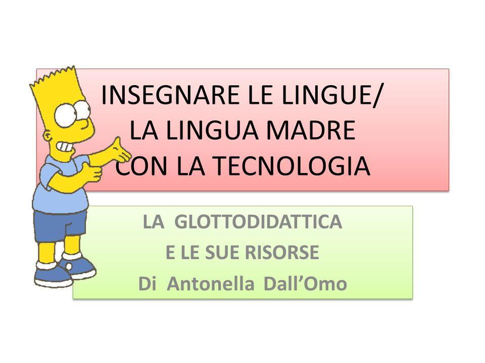 INSEGNARE LE LINGUE/ LA LINGUA MADRE CON LA TECNOLOGIA
