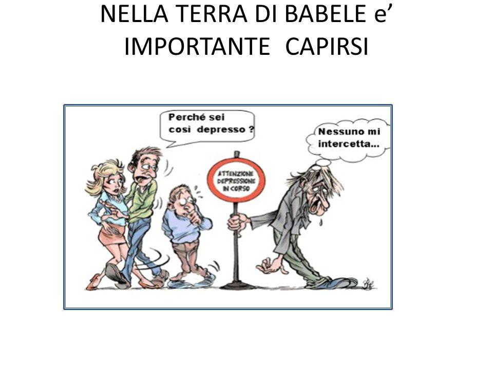 NELLA TERRA DI BABELE e' IMPORTANTE CAPIRSI