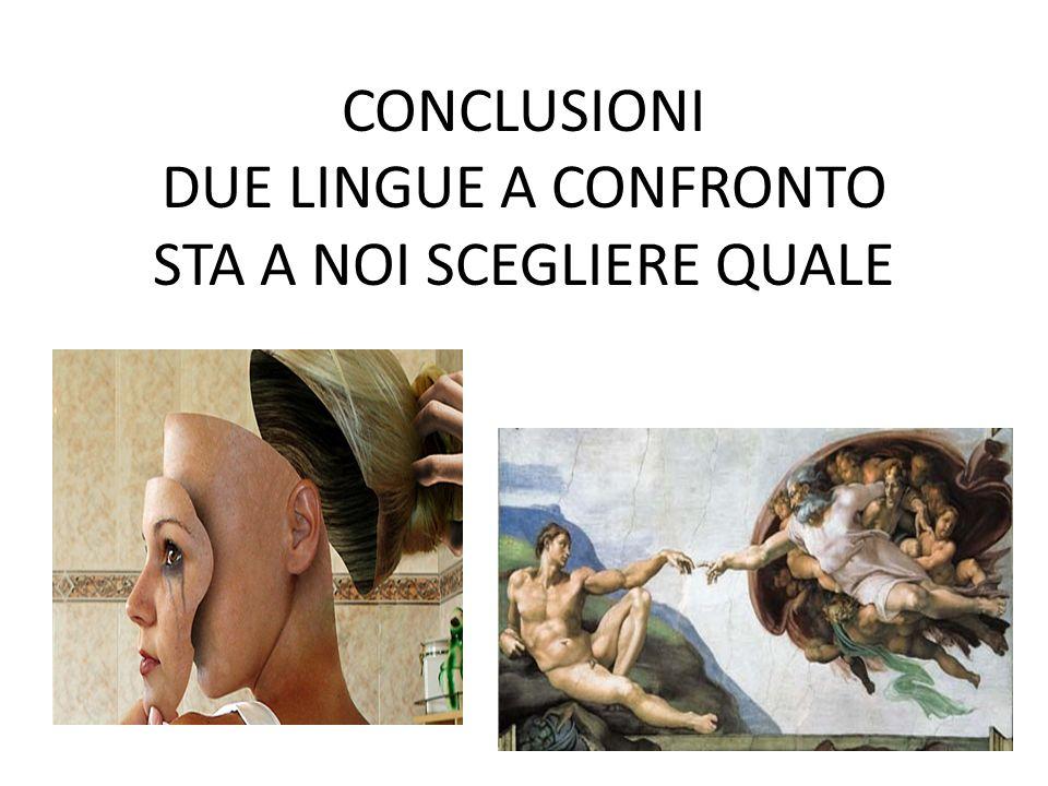 CONCLUSIONI DUE LINGUE A CONFRONTO STA A NOI SCEGLIERE QUALE