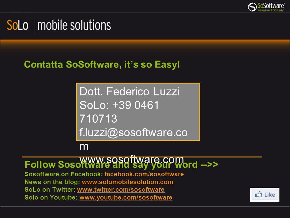 Dott. Federico Luzzi SoLo: +39 0461 710713 f.luzzi@sosoftware.com