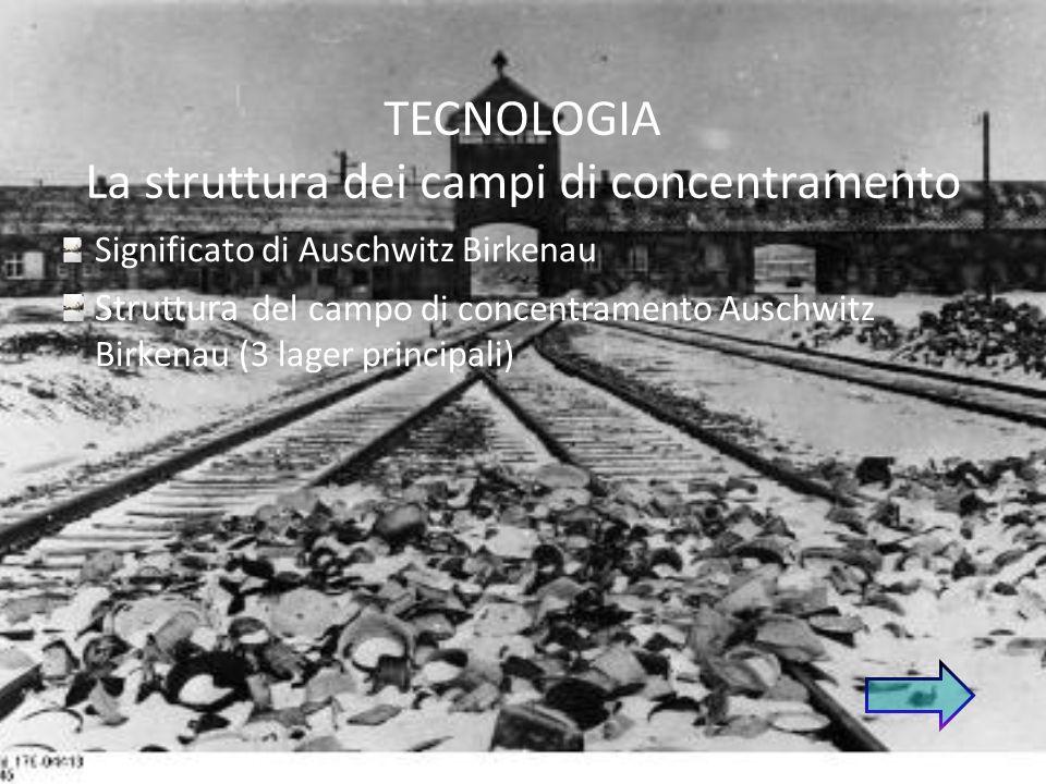 TECNOLOGIA La struttura dei campi di concentramento