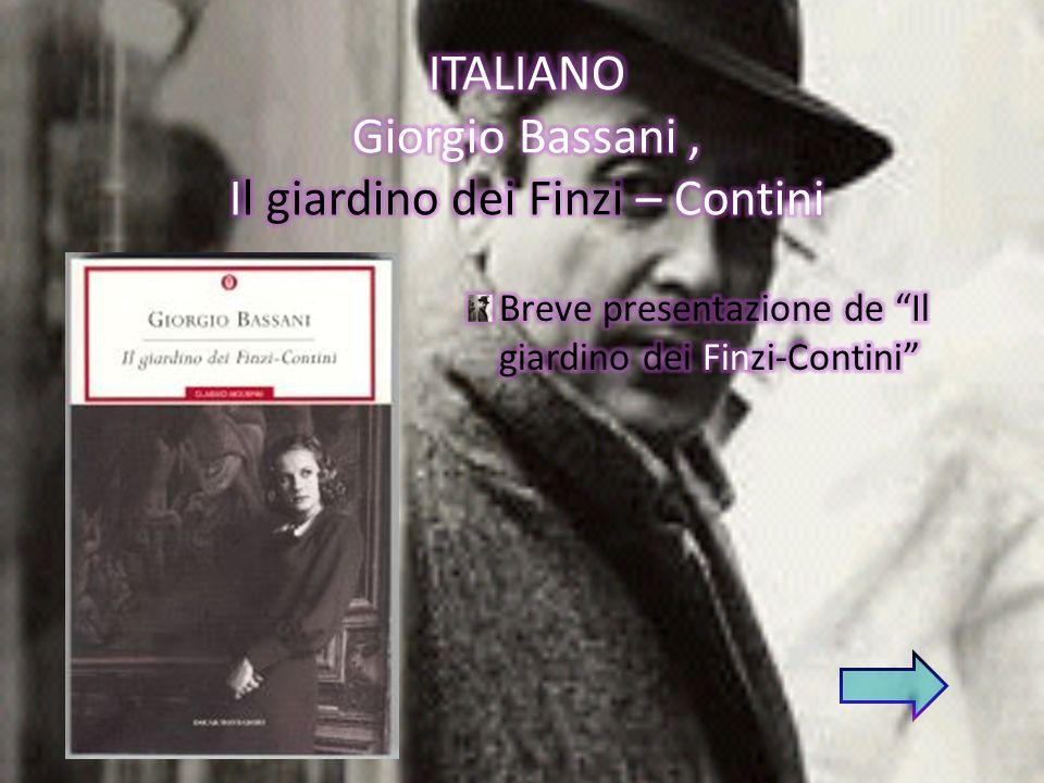 ITALIANO Giorgio Bassani , Il giardino dei Finzi – Contini