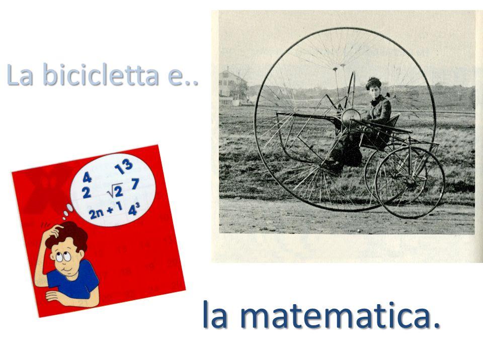 La bicicletta e.. la matematica.