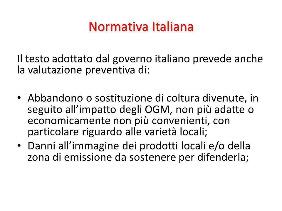Normativa Italiana Il testo adottato dal governo italiano prevede anche la valutazione preventiva di: