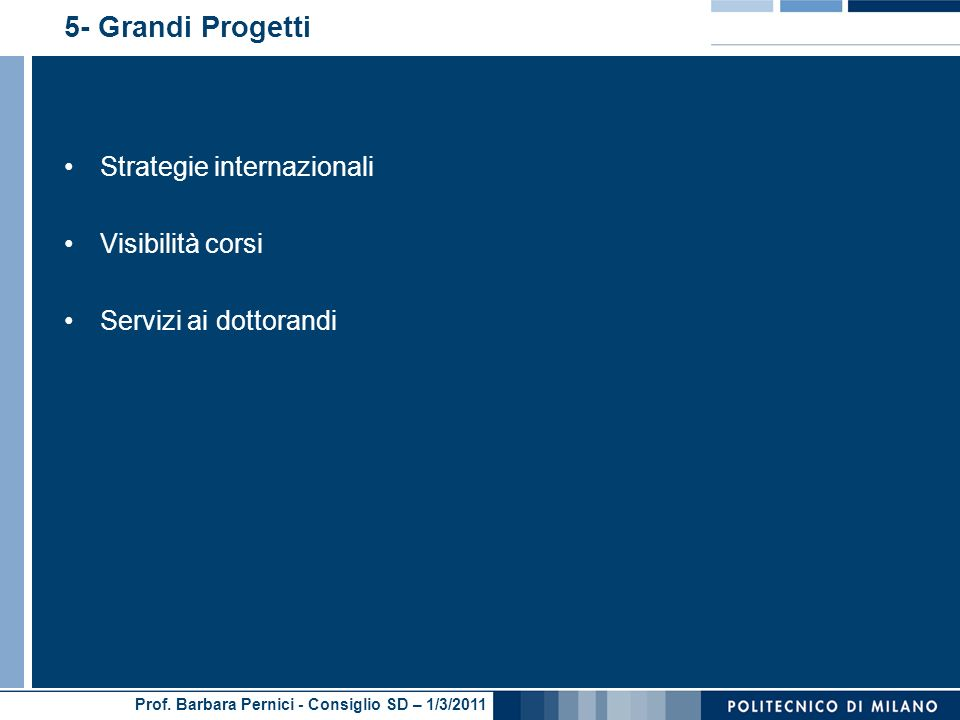 5- Grandi Progetti Strategie internazionali Visibilità corsi