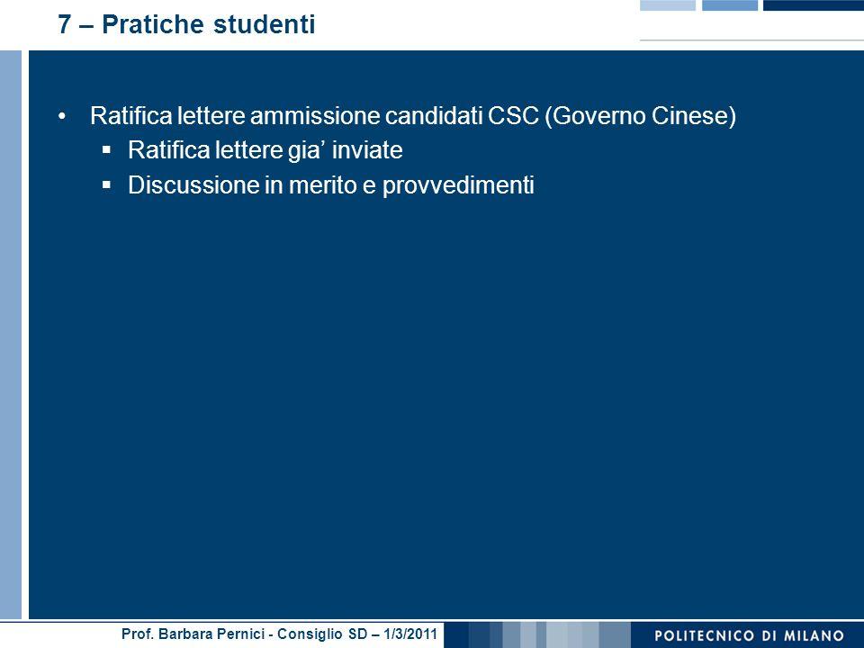 7 – Pratiche studenti Ratifica lettere ammissione candidati CSC (Governo Cinese) Ratifica lettere gia' inviate.