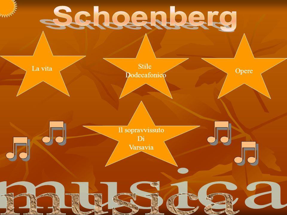 Schoenberg musica La vita Stile Dodecafonico Opere Il sopravvissuto Di