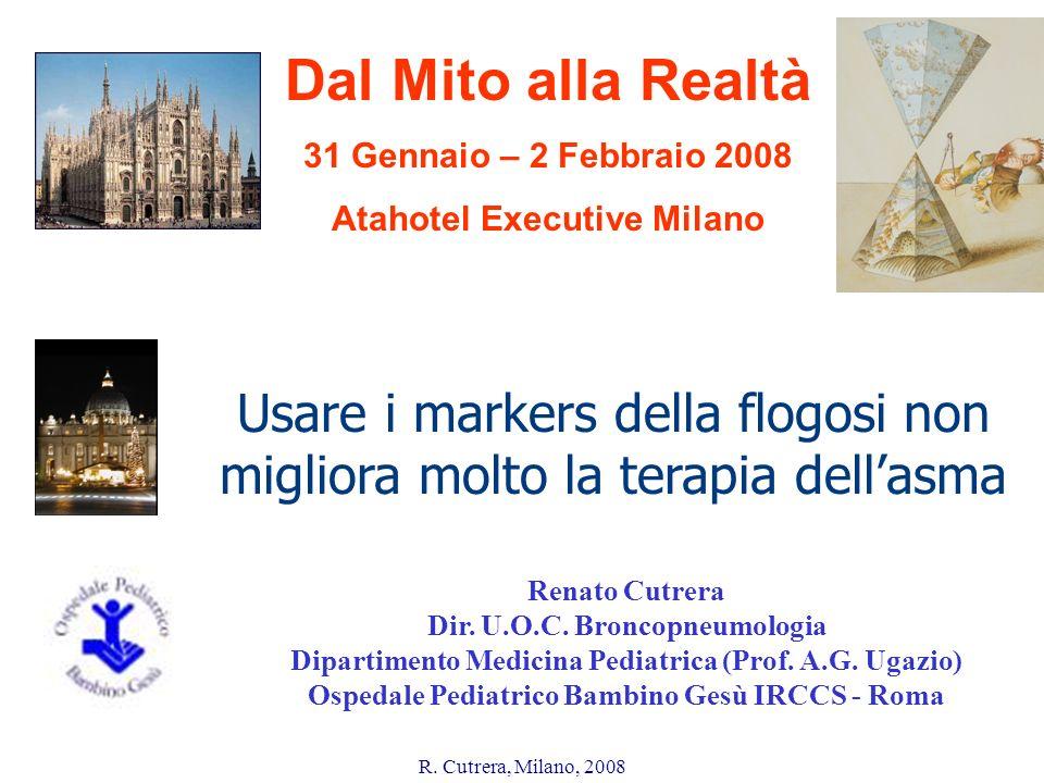 Dal Mito alla Realtà 31 Gennaio – 2 Febbraio 2008. Atahotel Executive Milano. Usare i markers della flogosi non migliora molto la terapia dell'asma.