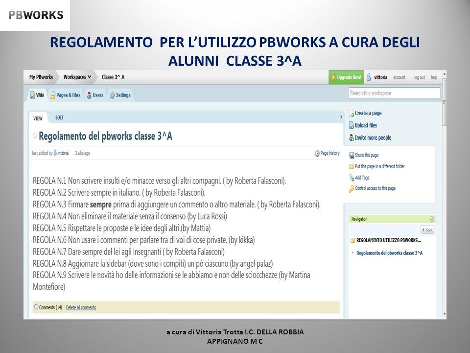 REGOLAMENTO PER L'UTILIZZO PBWORKS A CURA DEGLI ALUNNI CLASSE 3^A