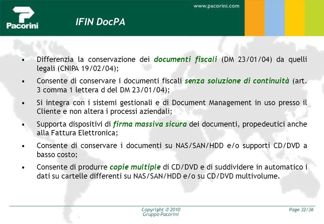 IFIN DocPA Differenzia la conservazione dei documenti fiscali (DM 23/01/04) da quelli legali (CNIPA 19/02/04);