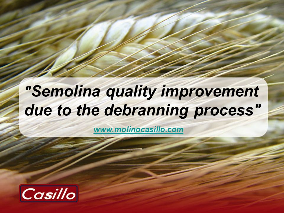 Semolina quality improvement due to the debranning process