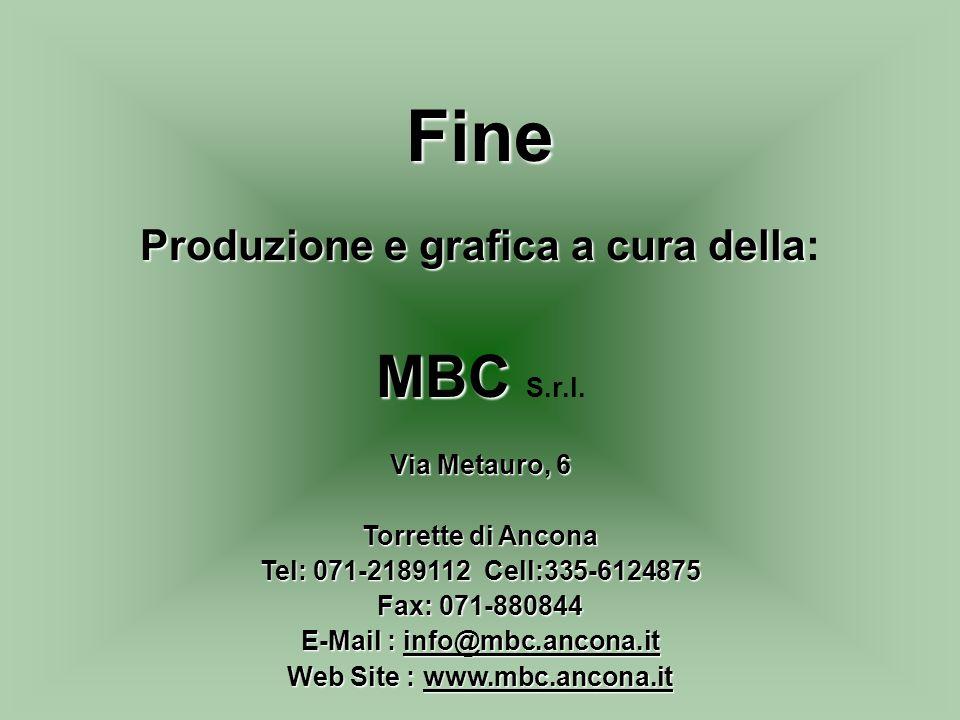 Fine MBC S.r.l. Produzione e grafica a cura della: Via Metauro, 6