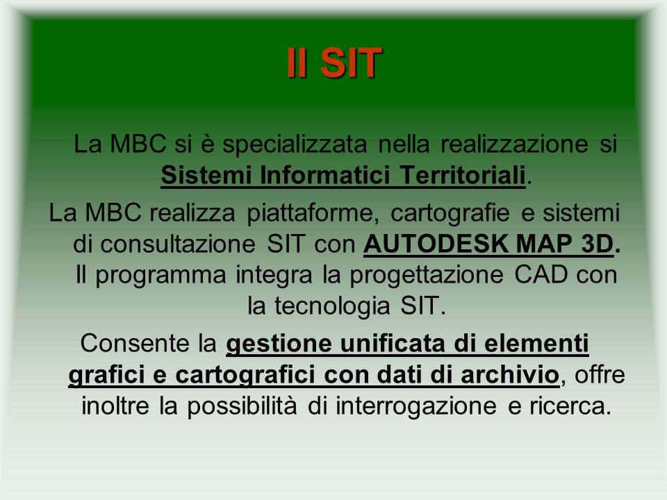 Il SIT La MBC si è specializzata nella realizzazione si Sistemi Informatici Territoriali.