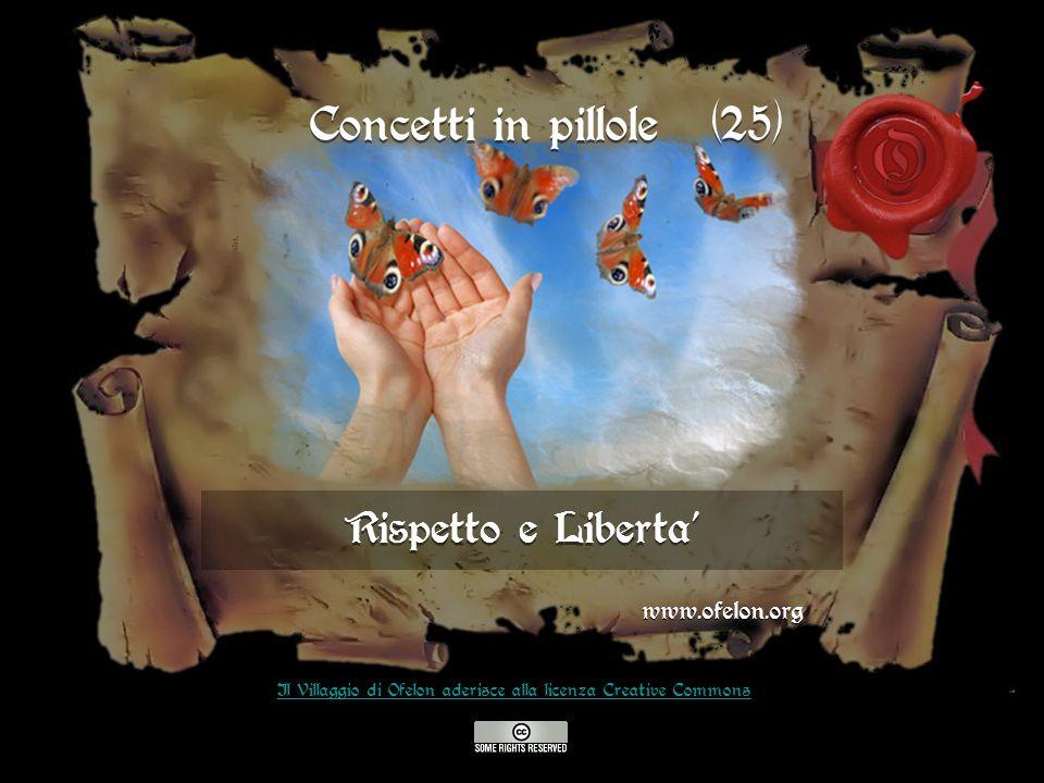Concetti in pillole (25) Rispetto e Liberta' www.ofelon.org