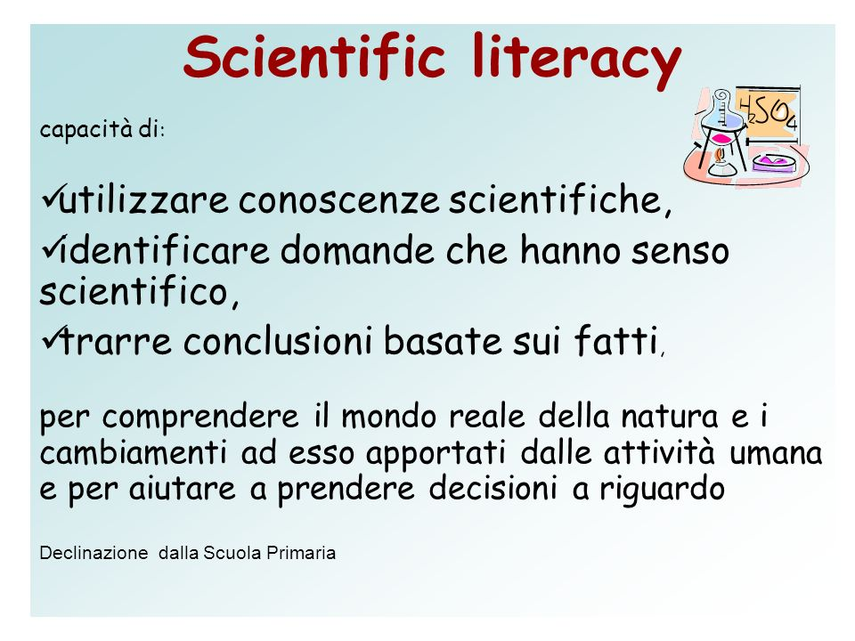 Scientific literacy utilizzare conoscenze scientifiche,