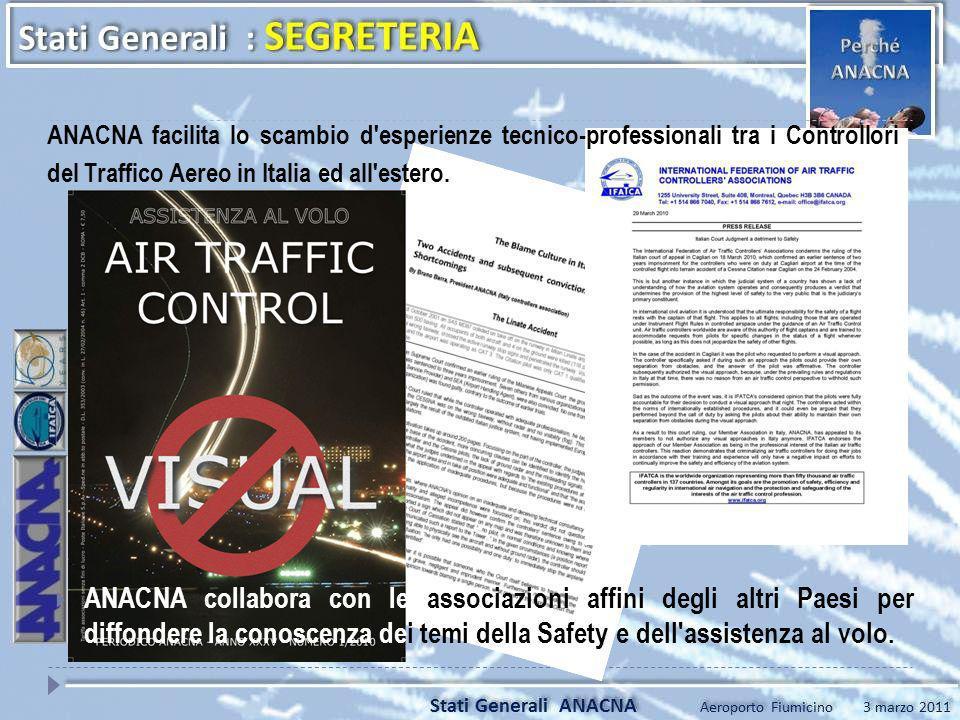 ANACNA facilita lo scambio d esperienze tecnico-professionali tra i Controllori del Traffico Aereo in Italia ed all estero.