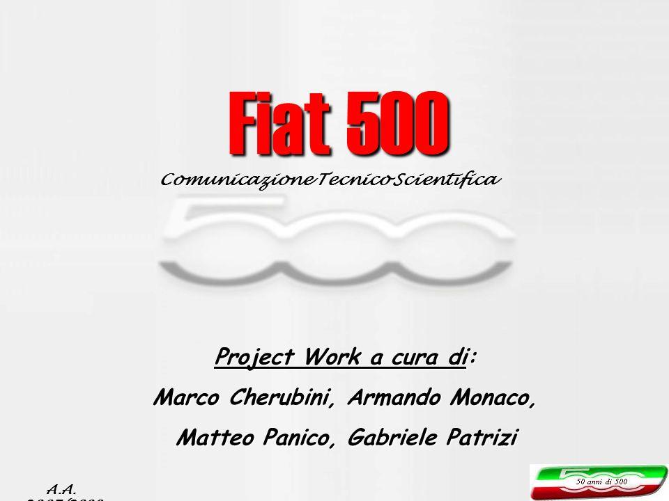 Fiat 500 Project Work a cura di: Marco Cherubini, Armando Monaco,
