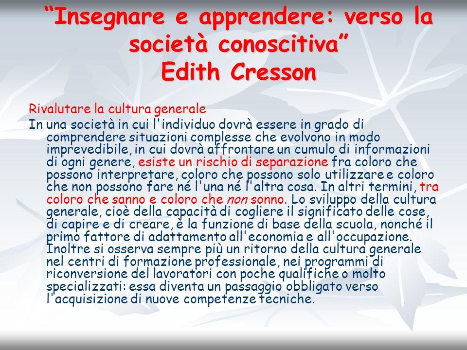 Insegnare e apprendere: verso la società conoscitiva Edith Cresson