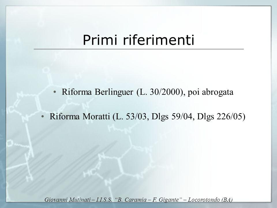 Primi riferimenti Riforma Berlinguer (L. 30/2000), poi abrogata