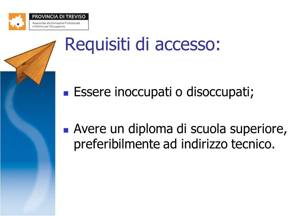 Requisiti di accesso: Essere inoccupati o disoccupati;