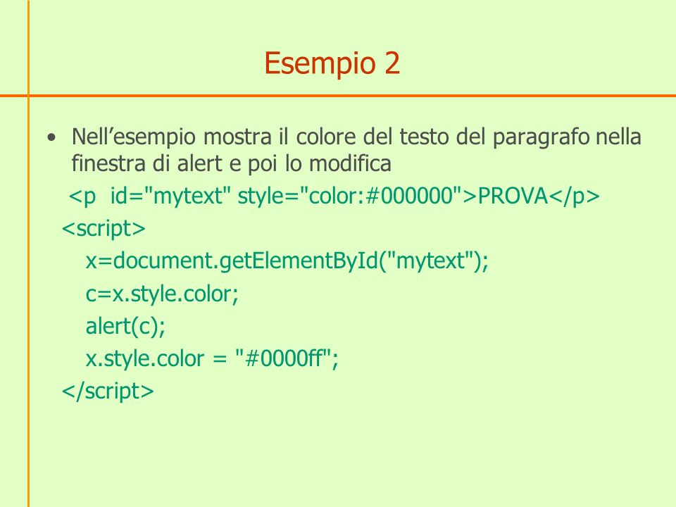 Esempio 2 Nell'esempio mostra il colore del testo del paragrafo nella finestra di alert e poi lo modifica.
