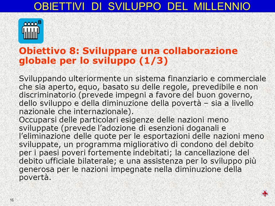 Obiettivo 8: Sviluppare una collaborazione globale per lo sviluppo (1/3)
