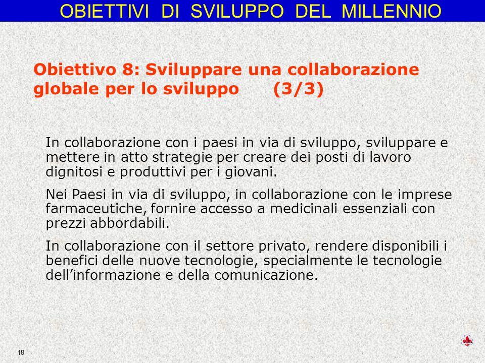 Obiettivo 8: Sviluppare una collaborazione globale per lo sviluppo (3/3)