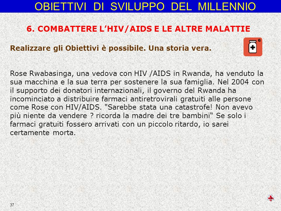 6. COMBATTERE L'HIV/AIDS E LE ALTRE MALATTIE