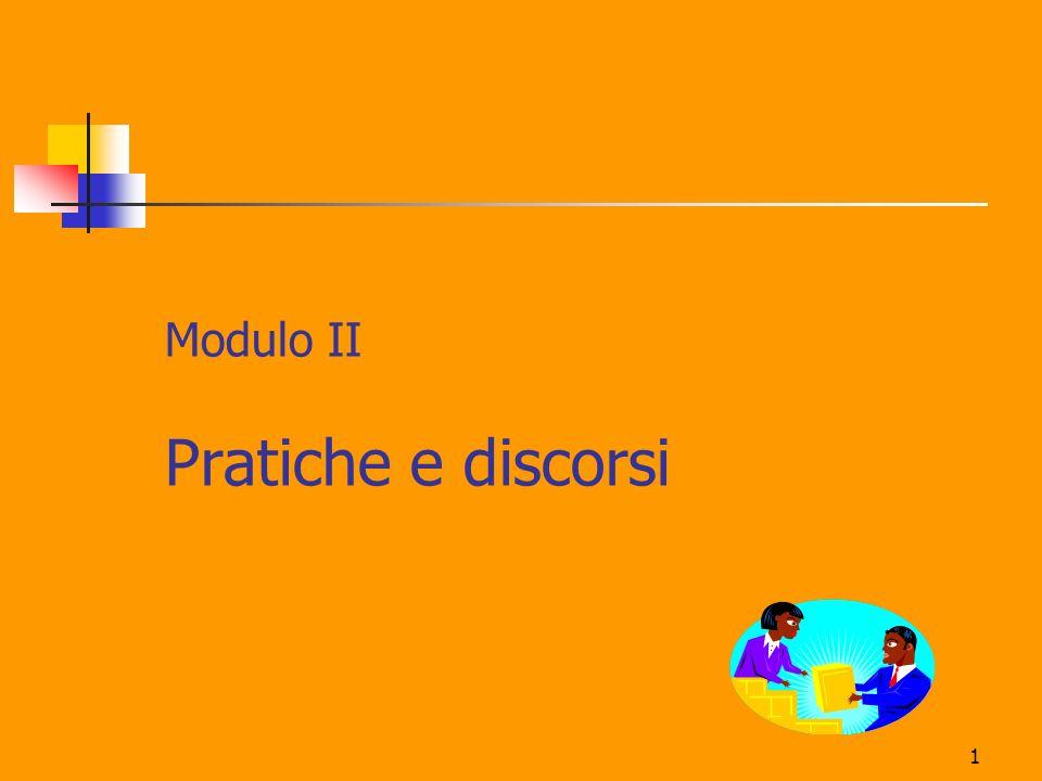 Modulo II Pratiche e discorsi