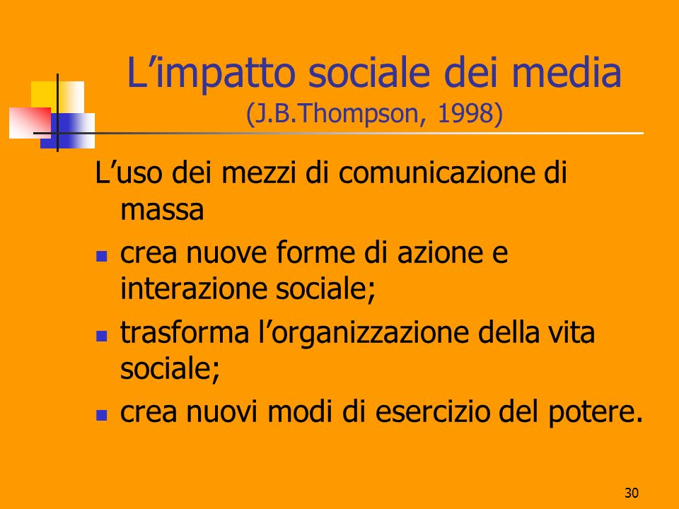 L'impatto sociale dei media (J.B.Thompson, 1998)