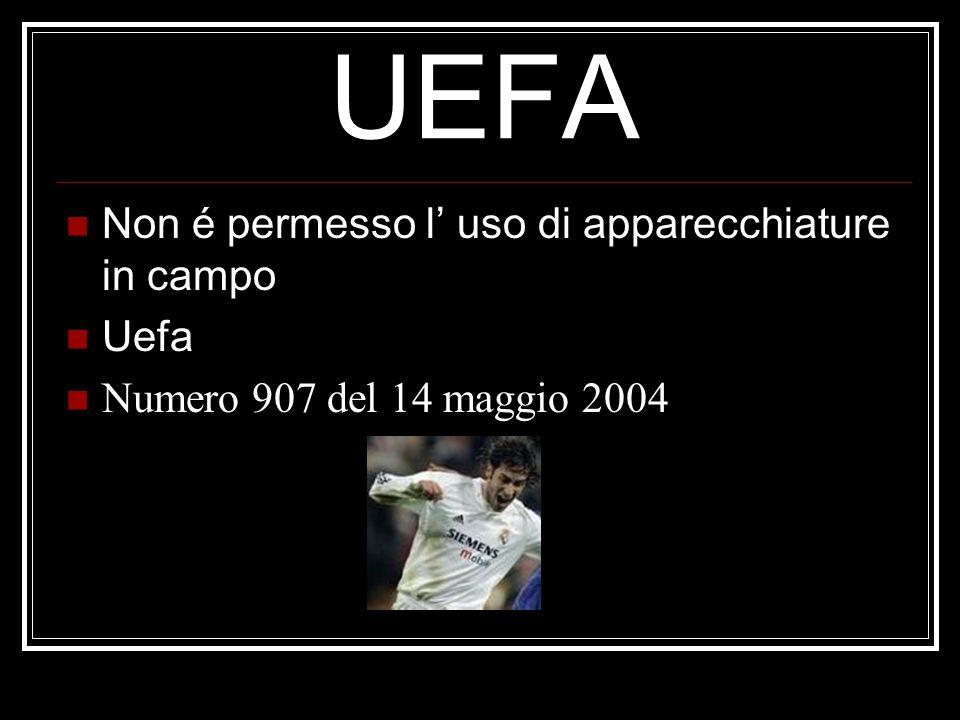 UEFA Non é permesso l' uso di apparecchiature in campo Uefa