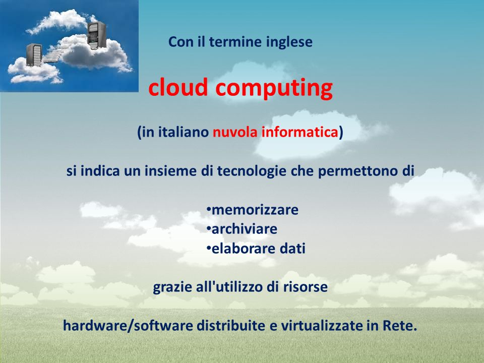 cloud computing Con il termine inglese