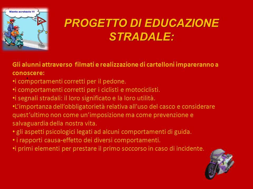 PROGETTO DI EDUCAZIONE STRADALE: