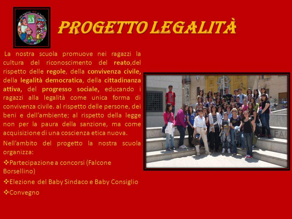 PROGETTO LEGALITà Nell'ambito del progetto la nostra scuola organizza: