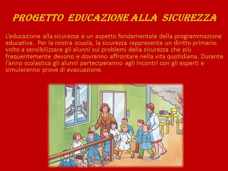 Progetto EDUCAZIONE ALLA Sicurezza