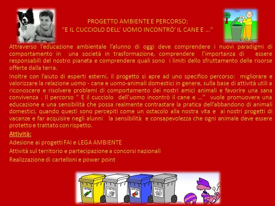 PROGETTO AMBIENTE E PERCORSO: E IL CUCCIOLO DELL' UOMO INCONTRÒ' IL CANE E …