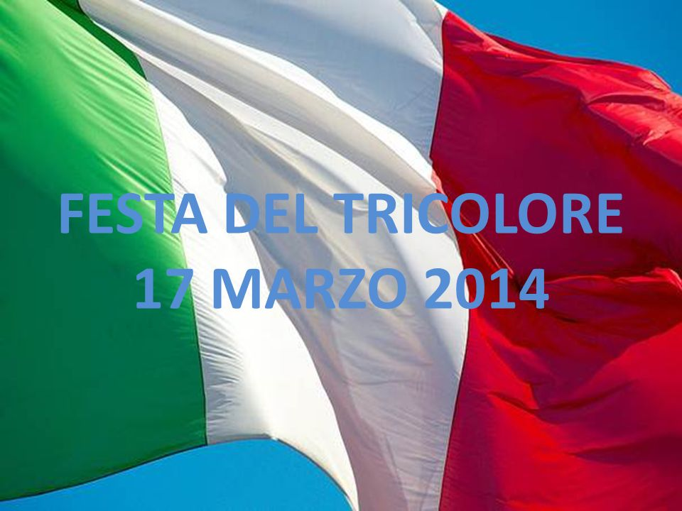 FESTA DEL TRICOLORE 17 MARZO 2014