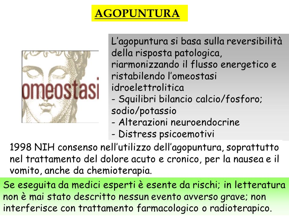 AGOPUNTURA L'agopuntura si basa sulla reversibilità