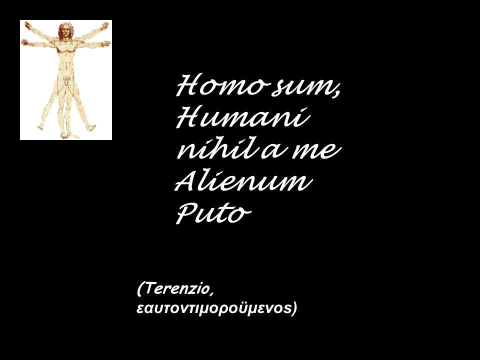 Homo sum, Humani nihil a me Alienum Puto