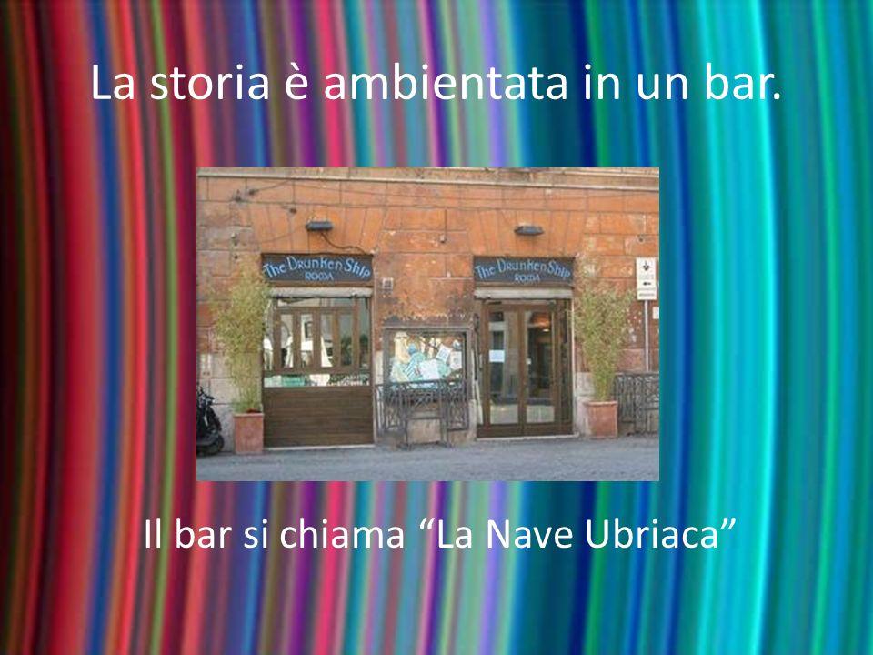 La storia è ambientata in un bar.