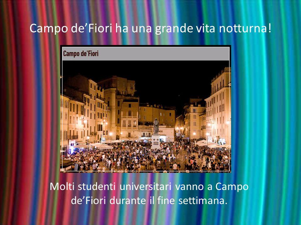 Campo de'Fiori ha una grande vita notturna!