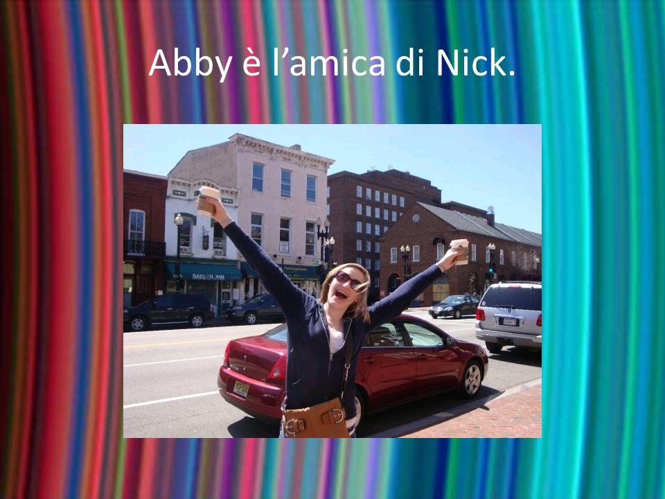 Abby è l'amica di Nick.