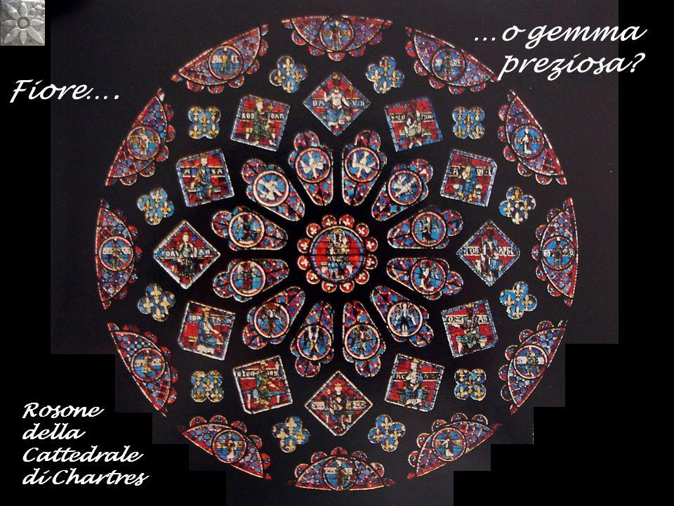 …o gemma preziosa Fiore…. Rosone della Cattedrale di Chartres