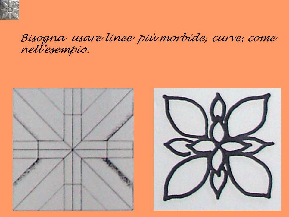 Bisogna usare linee più morbide, curve, come nell'esempio.