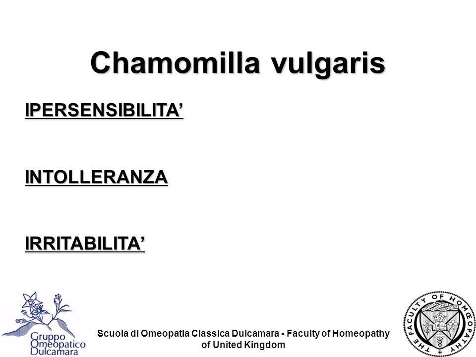 Chamomilla vulgaris IPERSENSIBILITA' INTOLLERANZA IRRITABILITA'