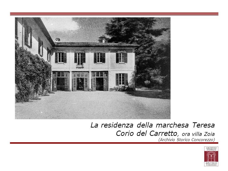 La residenza della marchesa Teresa Corio del Carretto, ora villa Zoia