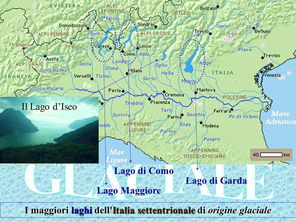 I maggiori laghi dell Italia settentrionale di origine glaciale