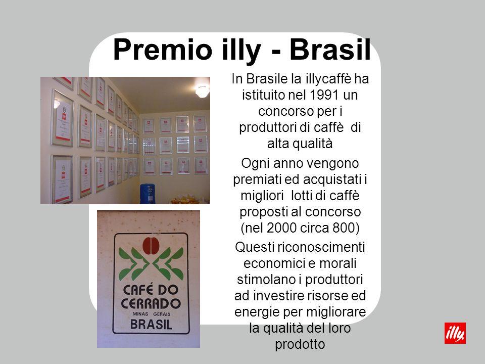 Premio illy - Brasil In Brasile la illycaffè ha istituito nel 1991 un concorso per i produttori di caffè di alta qualità.