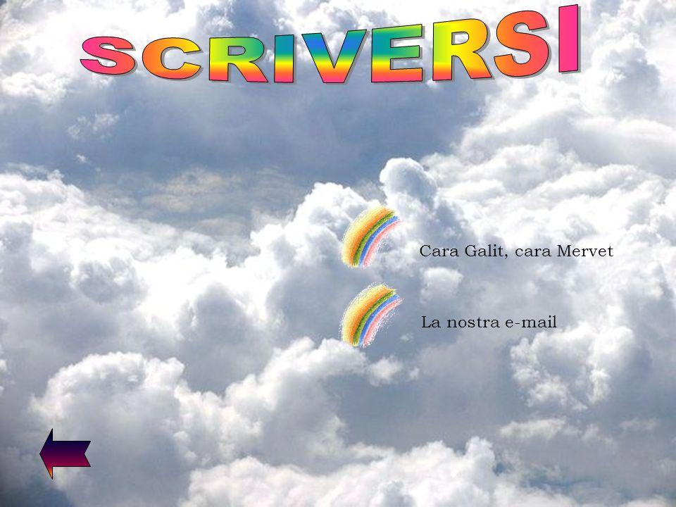SCRIVERSI Cara Galit, cara Mervet La nostra e-mail